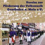 Chronik des Vereins zur Förderung der Volksmusik Gemünden a. Main e.V. ISBN 978-3-932737-11-4